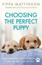 Pippa Mattinson's Choosing The Perfect Puppy