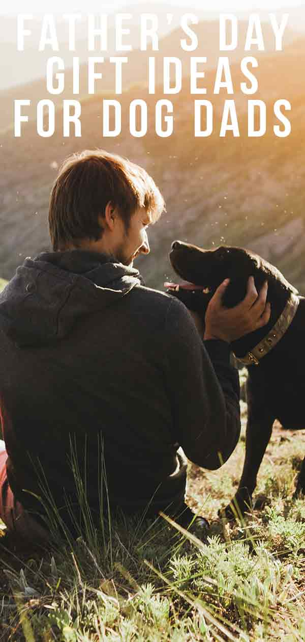 Father's Day Gift Ideas For Dog Dads